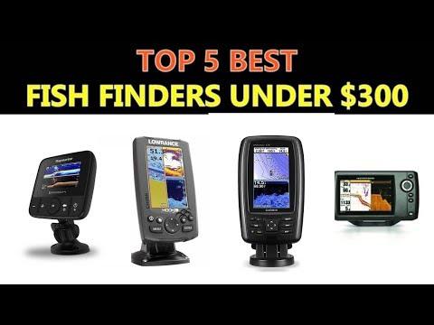 Best Fish Finders Under $300 –  2018