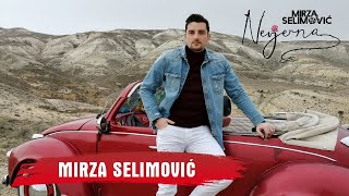 MIRZA SELIMOVIC - NEVJERNA (OFFICIAL VIDEO) 4K 2020