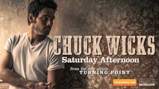 Chuck Wicks - Saturday Afternoon (Official Audio Track)