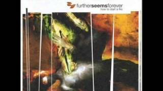 Further Seems Forever - I am