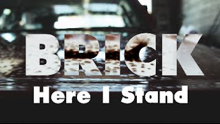 BRICK - Here I Stand - Shot by | Phil Jordan