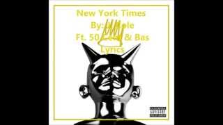 New York Times - J. Cole Ft 50 Cent & Bas Lyrics HD