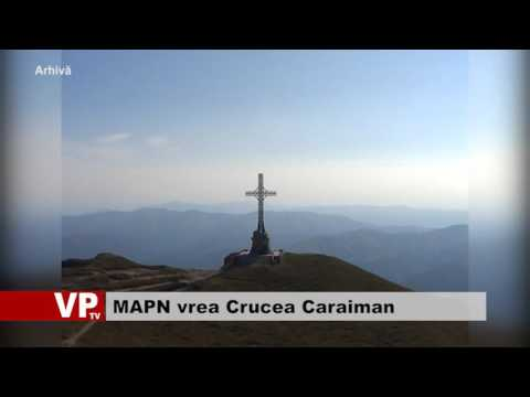 MAPN vrea Crucea Caraiman