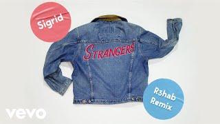 Sigrid - Strangers (R3hab Remix)