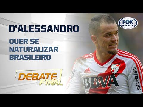 D'ALESSANDRO QUER SE NATURALIZAR BRASILEIRO; Saiba detalhes