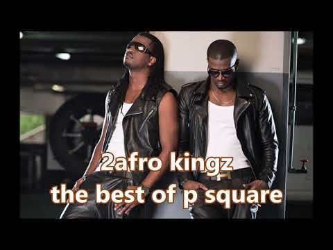 2afro kingz the best of p square
