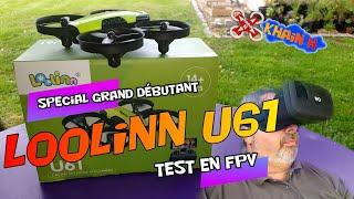 Loolinn U61 (partie1 : la découverte du FPV pour les plus jeunes ?)