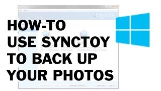How-To use SyncToy back up your files/photos