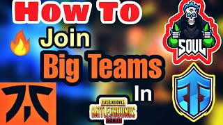 How To Join Big Teams In Pubg Mobile | How Franky Join Fnatic
