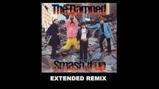 The Damned - Smash It Up (Extended Remix)