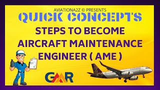 STEPS TO BECOME AIRCRAFT MAINTENANCE ENGINEER (AME) || QUICK CONCEPTS | AVIATIONA2Z ©||