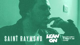 Saint Raymond - Lean On (Major Lazer x DJ Snake Cover)