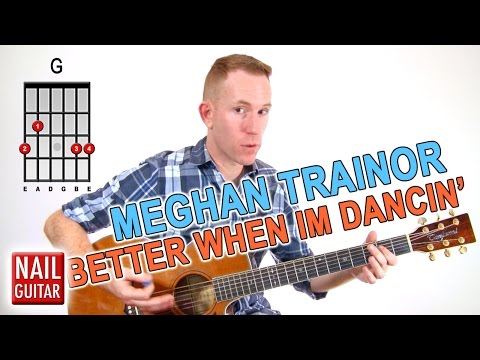 Better When Im Dancin ★ Meghan Trainor ★ Guitar Lesson - Easy How To Play Chords Tutorial
