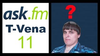 GAY? (Ask T-Vena #11)