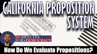 Evaluating California Propositions: How to Vote on CA Propositions in General