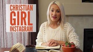 Christian GIRL Instagram. I am DYING.