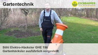 Stihl Elektro-Häcksler GHE 150 Gartenhäcksler ausführlich vorgestellt
