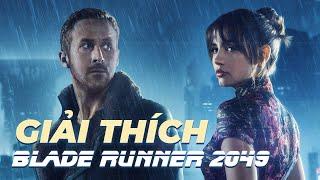 Blade Runner 2049 - GIẢI THÍCH NỘI DUNG & Ý NGHĨA