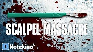 Scalpel Massacre – Bloodline / Sadisitic Massacre (HORROR ganzer Film Deutsch, ganze Horrorfilme)