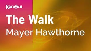 The Walk - Mayer Hawthorne | Karaoke Version | KaraFun