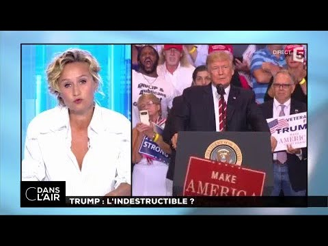 Trump : l'indestructible ? #cdanslair 23.08.2017