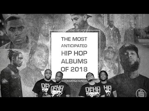 Most Anticipated Hip Hop Albums of 2018 | DEHH
