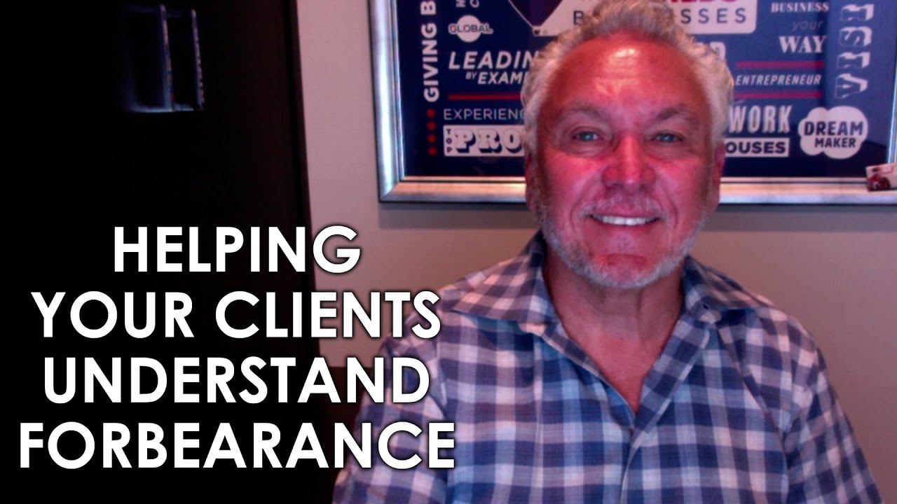 What Your Clients Need to Know About Forbearance