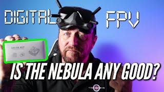 DIGITAL FPV. Caddx Vista, DJI camera vs NEBULA. Can the nebula hang?
