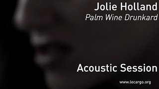 #676 Jolie Holland - Palm Wine Drunkard (Acoustic Session)