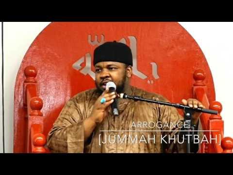 ARROGANCE [#JUMMAH KHUTBAH] - USTADH ABDUL RASHID
