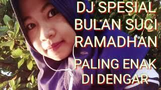 DJ SPESIAL RAMADHAN PALING ENAK DI DENGAR 2018.