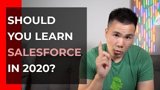 Should You Learn Salesforce in 2020?