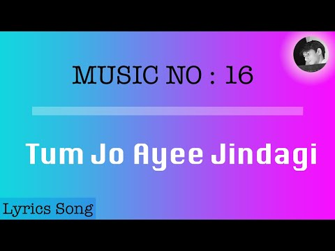 download lagu mp3 mp4 Tum Jo Aaye Zindagi Lyrics English Translation, download lagu Tum Jo Aaye Zindagi Lyrics English Translation gratis, unduh video klip Tum Jo Aaye Zindagi Lyrics English Translation