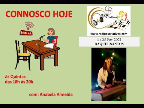 2021-02-25 - CONNOSCO HOJE ... RAQUEL SANTOS