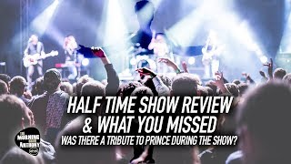 Half Time Show Review and What You Missed