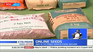 'Online seeds' aim to make Kenya food secure |The Next Frontier