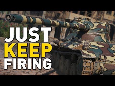 World of Tanks || JUST KEEP FIRING!