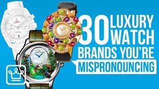 30 LUXURY Watch Brands Youre Mispronouncing