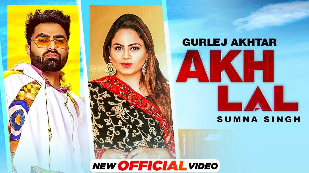 AKH LAL LYRICS - Sumna Singh   Gurlej Akhtar