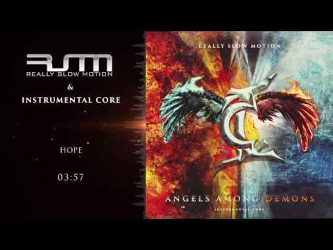 Instrumental Core & Really Slow Motion - Hope (Angels Among Demons)