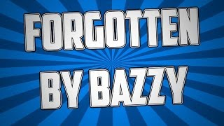 """Forgotten"" By Bazzy"