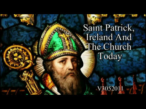 St Patrick, Ireland And The Church Today