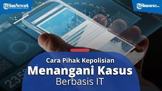 Kasatreskrim Polresta Solo Jelaskan Proses Pihak Kepolisian Menangani Kasus Berbasis IT