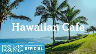 Hawaiian Cafe: Hawaiian Summer Chill - Relaxing Beach Guitar Instrumental Music for Leisure, Unwind