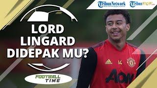 FOOTBALL TIME: Transfer Musim Dingin Liga Inggris, Lord Lingard Didepak dari Manchester United