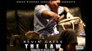 Kevin Gates   The Law (Produced By Millz & Zar)