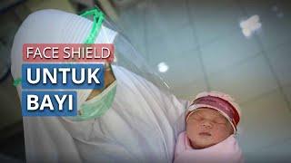 RSIA Tambak Gunakan Face Shield untuk Bayi, Mencegah Penyebaran Covid-19