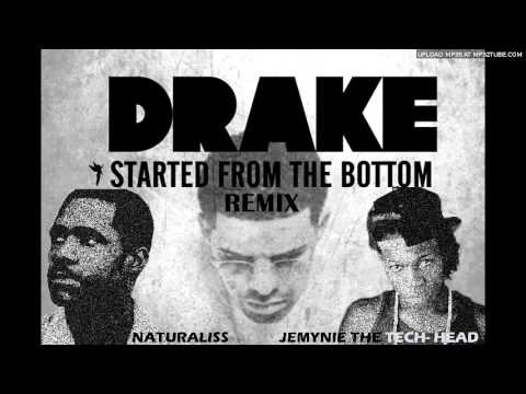 Started from the Bottom REMIX- Drake_ Naturaliss_ Jemynie The Tech- Head 2013