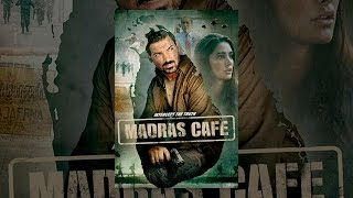 Madras Cafe - MADRAS