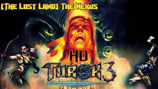 Turok 3: Shadow of Oblivion: [The Lost Land] The Nexus HD